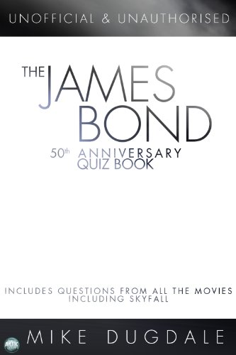 The James Bond 50th Anniversary quiz book by Mike Dugdale