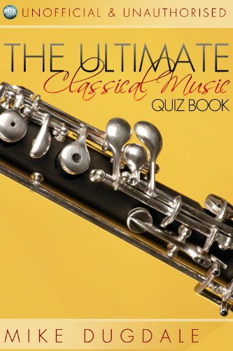 The Ultimate Classical Music quiz book by Mike Dugdale