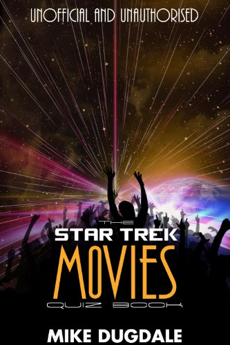 The Star Trek Movie quiz book by Mike Dugdale